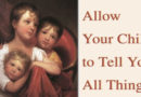 Allow Your Child to Tell You All Things