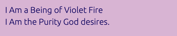 I Am a Being of VIolet Fire